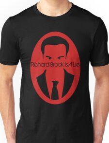 Richard Brook Is a Lie Unisex T-Shirt