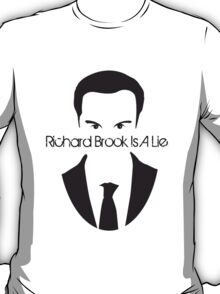 Richard Brook Is A Lie #2 T-Shirt