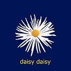 daisy daisy by John Kelly