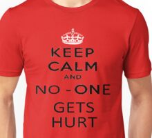 Keep Calm and no one gets hurt Unisex T-Shirt