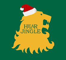 Hear me jingle Unisex T-Shirt
