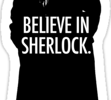 BELIEVE SHERLOCK Sticker