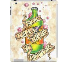 """Beer Will Make It Better"" iPad Case/Skin"
