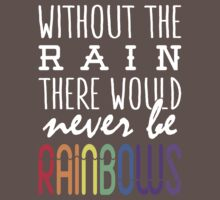 Without the rain there would never be rainbows One Piece - Short Sleeve