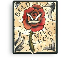 """""""Bold Will Hold"""" Canvas Print"""