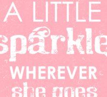 She leaves a sparkle wherever she goes Sticker