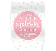 She leaves a sparkle wherever she goes Poster