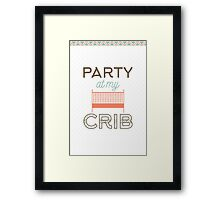 Party at my crib Framed Print