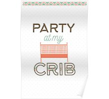 Party at my crib Poster
