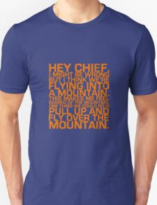 Cabin Pressure: Hey Chief Unisex T-Shirt