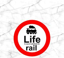 Rail v Life - Marble by Ron Marton