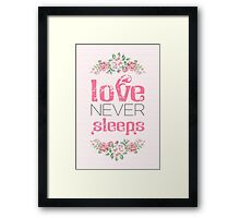 Love never sleeps Framed Print