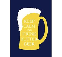 Keep Calm and Drink Butterbeer Photographic Print