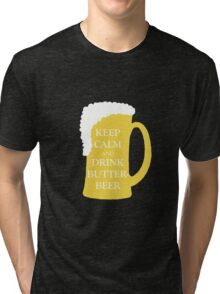 Keep Calm and Drink Butterbeer Tri-blend T-Shirt