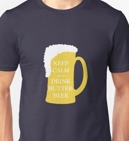 Keep Calm and Drink Butterbeer Unisex T-Shirt