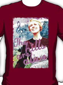 The Hills are Alive.. The Sound of Music T-Shirt