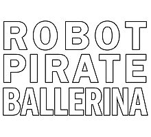 Robot Pirate Ballerina Photographic Print