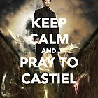 Keep Calm and Pray to Castiel by theloneginger