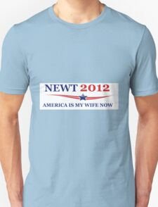 NEWT 2012: America Is My Wife Now Unisex T-Shirt