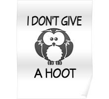 I Don't Give A Hoot Poster