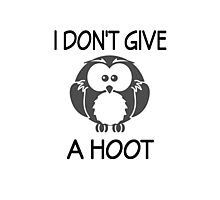 I Don't Give A Hoot Photographic Print