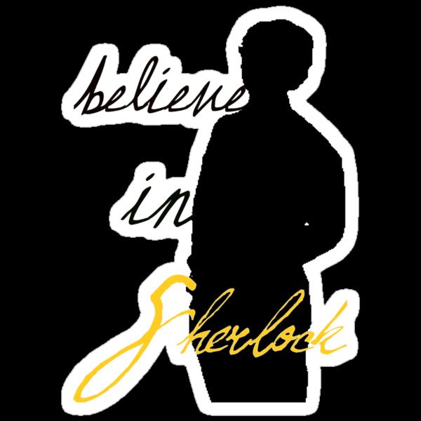 Believe in Sherlock Holmes by Margaret Wickless