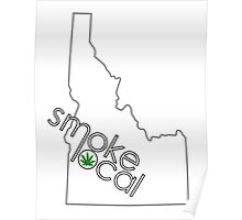 Smoke Local Weed in Idaho Poster