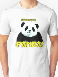 Never say no to Panda Unisex T-Shirt