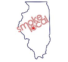 Smoke Local Weed in Illinois (IL) Photographic Print