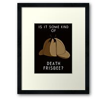 Is it some kind of....'Death Frisbee?' Framed Print
