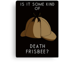 Is it some kind of....'Death Frisbee?' Canvas Print