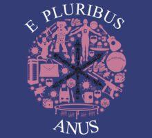 E Pluribus Anus by Tom Trager