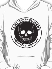 Saint Bartholomew's Hospital Morgue T-Shirt