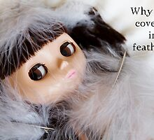 Why Am I Covered in Feathers? by Samantha Jones