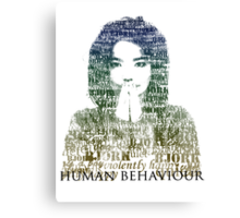 Human Behaviour Canvas Print