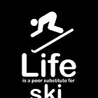 Ski v Life - Black by Ron Marton