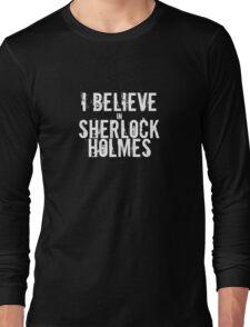 I Believe in Sherlock Holmes - White  Long Sleeve T-Shirt