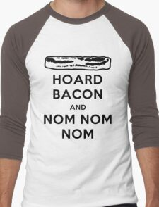 Hoard Bacon and Nom Nom Nom Nom Men's Baseball ¾ T-Shirt
