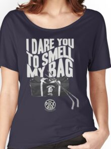 I Dare You to Smell My Bag Women's Relaxed Fit T-Shirt
