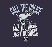 You Were Just Robbed! Unisex T-Shirt