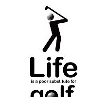Golf v Life - White by Ron Marton