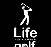 Golf v Life - Black by Ron Marton