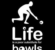 Bowls v Life - Black by Ron Marton