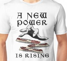 Bacon - A New Power is Rising in the Feast Unisex T-Shirt