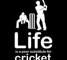 Cricket v Life - Black by Ron Marton