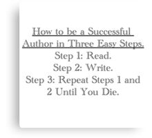 How to be a successful writer... Canvas Print