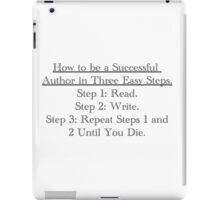 How to be a successful writer... iPad Case/Skin