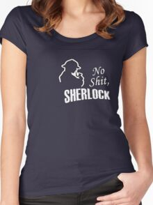 No Shit Sherlock Women's Fitted Scoop T-Shirt