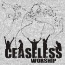 Ceaseless Worship 3 by gregbukovatz