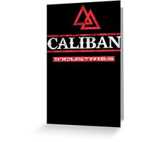 Caliban Industries Greeting Card